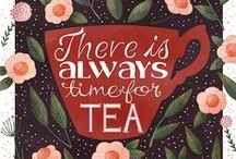 ● TEA TIME ● / There is Always Time For Tea!