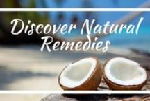 Discover Natural Remedies / Ways to heal and improve health through natural remedies.