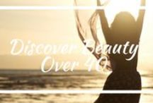 Discover Beauty Over 40 / Beauty tips for women over 40.
