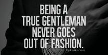 Gentleman's Gallery / Being a true Gentleman never goes out of fashion.