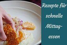 Rezepte für ein schnelles Mittagesssen / Wenn es mal schnell gehen muss, man aber trotzdem was vernünftiges essen will.