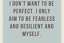 Resiliency - Believe / Pick yourself up, and start all over again.