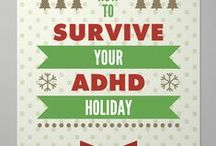 Holidays and other Celebrations / Holidays are a break from everyday routines. They are an extra challenge to normal coping skills. The lack of structure and increased social demands can be a problem for both kids and adults with ADHD.