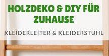 Holz Home Deko / Holz Deko und DIY Ideen für Zuhause. Holzgeschenke und Tipps zum Selbermachen.
