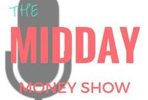 Midday Money Show Podcast / 30 minute conversations to help motivate you!