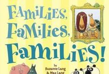 Diverse Families / Picture books featuring all kinds of families, including families with LGBT parents, single parents, divorced parents, multiracial families, families created by adoption, and more!