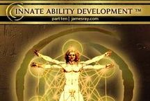 INNATE ABILITY DEVELOPMENT - James Arthur Ray / You have a much greater opportunity for true wealth, fulfillment, joy and achievement when you understand your own Innate Abilities and leverage them.