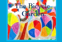 The Bicycle Garden / The Bicycle Garden is an engaging new picturebook for the young reader featuring full color illustrations and large print text.  40 pages, 18mos. to 5 yrs. Amazon, Barnes & Noble.com / by Walter Williams