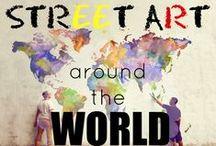 Street Art Around The World / Art is everywhere.