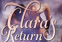 Clara's Return / Inspiration I gathered for CLARA'S RETURN, which is the sequel to my debut novel, CLARA.