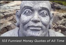 Money Quotes to Live By / Financial quotations and wisdom worth reading...