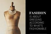 Inspiration / Fashion Quotes and other...