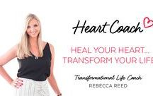 Heart Coach / Heal your Heart - Transform your Life.  Transformational Life Coach Rebecca Reed