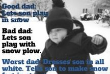 Funny Side of Fatherhood / What's so funny about being a dad? Everything