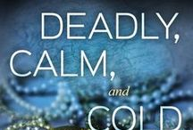 Deadly, Calm, and Cold, by Susannah Sandlin / Inspiration, locations, etc. Book coming December 2014!