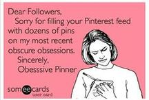 My Pinterest Account / Basically stuff about my account. I have a shout-out board separate from this one.