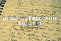 bucket list / The things I would love to do and achieve before I die