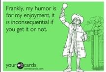 Ha! Ha! / My humor / by Michelle E
