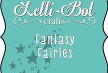 Fantasy Fairies / Lelli-Bot Crafts very first fantastical themed collection.