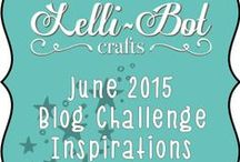 June 2015 Challenge Blog Inspirational Makes / Here is the Design Team Inspiration from the Lelli-Bot Crafts Team. This inspiration is for the June Challenge on the Challege Blog http://lellibotcraftchallengeblog.blogspot.co.uk/?m=1