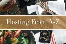 Hosting from A-Z / Simple tips for local ingredients, creating the perfect party ambiance and hosting with style.