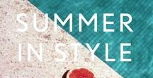 SUMMER STYLE / Lazing on the beach or champagne brunches in the sun - summertime is full of style stimulation.