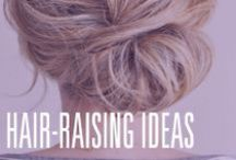 Hair-raising Ideas! / Tips, tricks and inspiration for your hair!