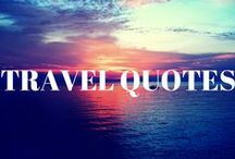 Inspirational Travel Quotes / My favorite quotes about traveling!
