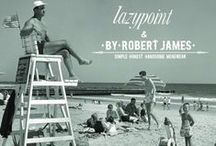 |SUMMERTIME 2015| / S/S 2015 Collection and Inspirations from Byrobertjames   74 Orchard st. New York,  193 Grand st. Williamsburg,   416 Atlantic Ave. Brooklyn,   Summer Pop Up at Lazy Point 208 Montauk Highway, Amagansett, NY