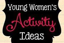 Young Women Activity Ideas / by Katrina Jones