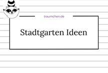 Stadtgarten Ideen / Ideen und Inspirationen für kleine Gärten, Balkon und Terrasse. Von Pflanzen über Gemüse bis zur Dekoration