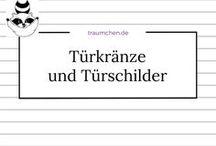 Türkränze und Türschilder / DIY Türkränze oder Türschilder. Ideen und Anleitungen zum Selbermachen von Kränzen jeder Art, Türdekoration und ebensolche Schilder.