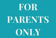 For Parents Only | Moms | Dads | Teen Parenting