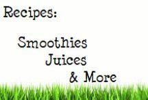 Recipes: Beverages, Smoothies, Juices, Green Drinks and Smoothie Bowls / Beverages, juicing, green drinks, smoothies, smoothie bowls and more