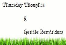 Thursday Thoughts, Gentle Reminders & Inspirations