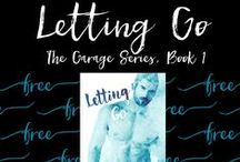 Letting Go (The Garage Series, Book 1 / US: http://amzn.to/1JUAsIu UK: http://amzn.to/1KCmu3t