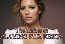 The Ladies of PLAYING FOR KEEPS / by Playing For Keeps