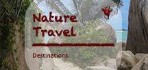 Nature Travel Destinations | Natur Reiseziele / Nature Reserves, National Parks and places of exceptional natural beauty.