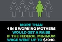 Raise the Minimum Wage! / The majority of minimum wage earners aren't teenagers, but women and men supporting families. In fact, 80 percent of minimum wage workers are adults, and 59 percent are women.