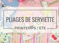 Pliage de Serviette / Découvrez nos idées et Tutos pour les pliages de serviettes