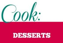 Cook || Desserts / Interesting and decadent dessert recipes that excite me and inspire me to create new things.