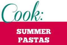 Cook || Summer Pastas / Light and easy pasta recipes that I am loving for the summer.