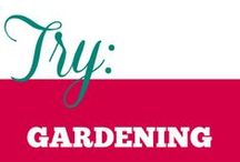 Try || Gardening / Gardening and all it's related resources.