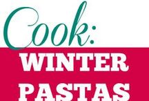 Cook || Winter Pasta / The pasta dishes and bakes perfect for cold weather.