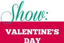 Show|| Valentine's Day / Everything Valentine's Day