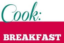 Cook || Breakfast / All the delicious things that we need for bfreakfast. Quick, simple or elaborate. Eggs, pancakes, hash, sandwich, waffle, oatmeal. It's all in here.