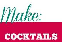 Make || Cocktails / Cocktails and other alcoholic beverages.