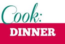 Cook || Dinner / Quick weeknight dinners and more lavish recipes to impress.