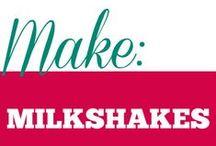 Make || Milkshakes / Milkshakes recipes of all kinds