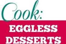 Cook || Eggless Desserts / All desserts made without eggs.